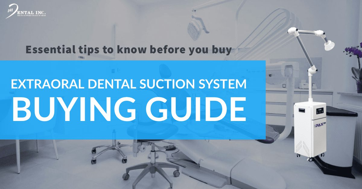 essential tips you need to know before buying an extraoral dental suction system