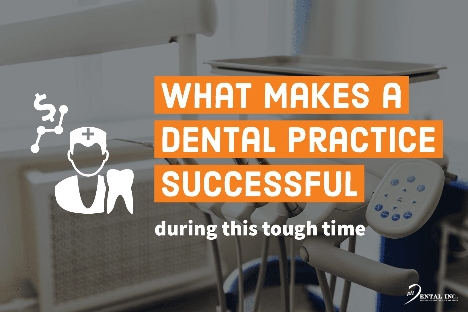 what makes a dental practice successful during this tough time of COVID-19