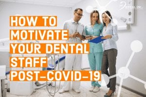 how to motivate your dental staff post-covid-19 featured image