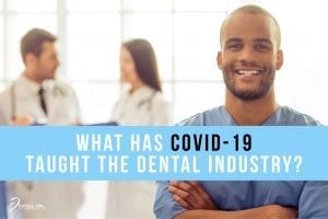 What COVID-19 Has Taught the Dental Industry Feature Image