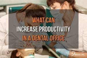 How to Increase Productivity in a Dental Office Feature Image
